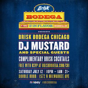 DJ Mustard x Brisk Bodega Meet & Greet x Concert Ticket Giveaway