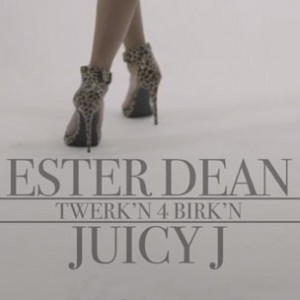 "Ester Dean f. Juicy J - ""Twerk'n 4 Birk'n"" (Lyric Video)"