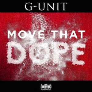 G-Unit - Move That Dope (Freestyle)
