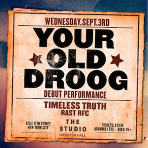 Your Old Droog Announces Debut Concert