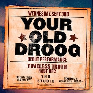 Your Old Droog Announces Debut Concert