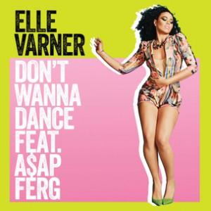 Elle Varner f. A$AP Ferg - Don't Wanna Dance