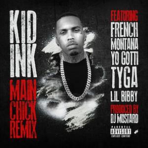 Kid Ink f. Chris Brown, French Montana, Yo Gotti, Tyga & Lil Bibby - Main Chick (Remix)