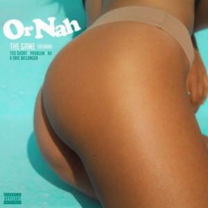Game f. Too $hort, Problem, AV & Eric Bellinger - Or Nah (Remix)