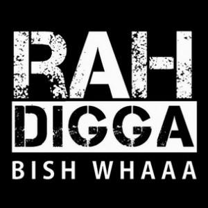 Rah Digga - Bish Whaaa