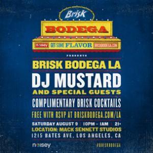 Brisk Bodega x DJ Mustard Ticket Giveaway