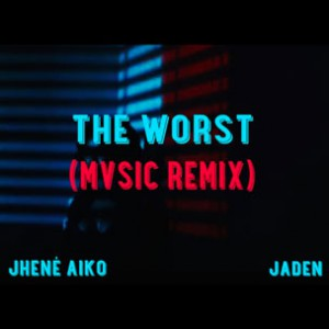 Jhene Aiko f. Jaden Smith - The Worst (MVSIC Remix)