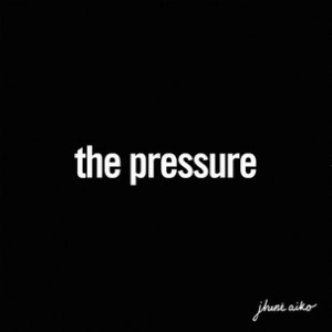 Jhene Aiko - The Pressure