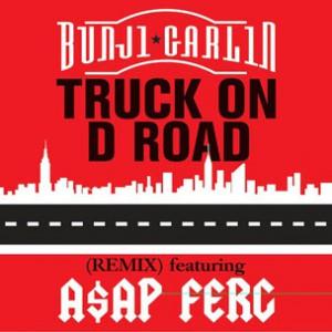 Bunji Garlin f. A$AP Ferg - Truck On D Road (Remix)