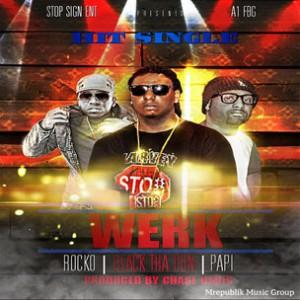 Black Tha Don f. Rocko & Papi - Werk