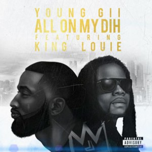 Young Gii f. King Louie - All On My Dih
