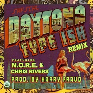 Daytona f. N.O.R.E. & Chris Rivers - Type Ish (Remix) [Prod. Harry Fraud]
