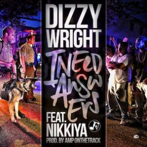 Dizzy Wright f. Nikkiya - Needs Answers