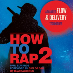"10 Things We Learned Reading ""How To Rap 2"" By Paul Edwards"