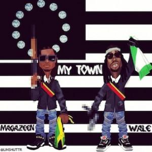 Magazeen f. Wale - My Town
