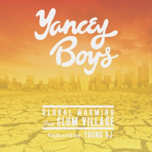 Yancey Boys f. Slum Village - Global Warming