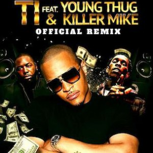 T.I. f. Young Thug & Killer Mike - About The Money (Remix)