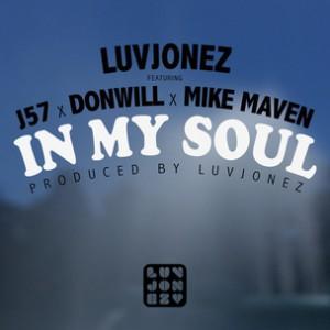 LuvJonez f. J57, DonWill (Tanya Morgan) & Mike Maven - In My Soul