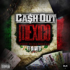 Ca$h Out f. Yo Gotti - Mexico