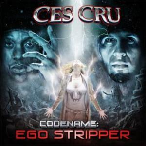 Ces Cru - Codename: Ego Stripper