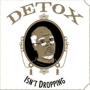 """""""Detox Isn't Dropping"""" T-Shirt Giveaway"""