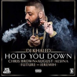 DJ Khaled f. Chris Brown, August Alsina, Future & Jeremih - Hold You Down