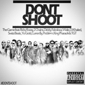 The Game f. Rick Ross, 2 Chainz, Diddy, Fabolous, Wale, DJ Khaled, Swizz Beatz, Yo Gotti, Curren$y, Problem, King Pharaoh & TGT - Don't Shoot