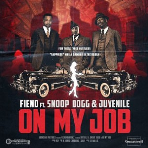 Fiend f. Juvenile & Snoop Dogg - On My Job (Remix)