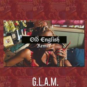 G.L.A.M. - Old English (Remix)