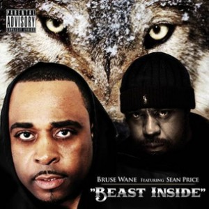 "Bruse Wane f. Sean Price - ""Beast Inside"""