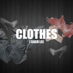 J Dash Lee - Clothes