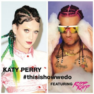 Katy Perry f. RiFF RAFF - This Is How We Do (Remix)
