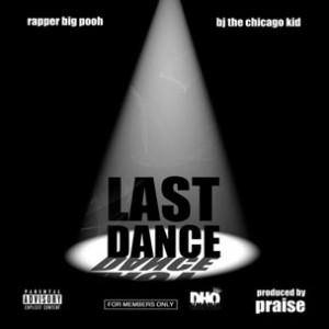 Rapper Big Pooh f. BJ The Chicago Kid - Last Dance