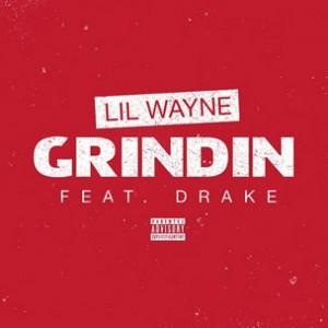 Lil Wayne f. Drake - Grindin