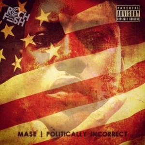 Ma$e - Politically Incorrect