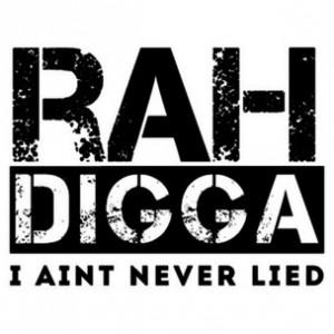 Rah Digga - I Aint Neva Lied