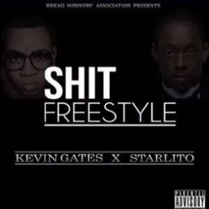 Kevin Gates & Starlito - Sh!t (Freestyle)