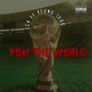 Young Thug - You The World