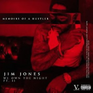 "Jim Jones ""We Own The Night Pt. 2: Memoirs Of A Hustler"" Release Date, Cover Art, Tracklist, Stream"
