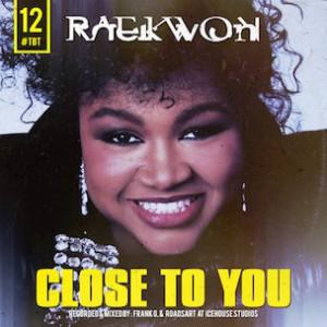 Raekwon - Close To You
