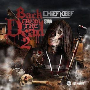 """Chief Keef """"Back From The Dead 2"""" Release Date, Cover Art & Tracklist"""