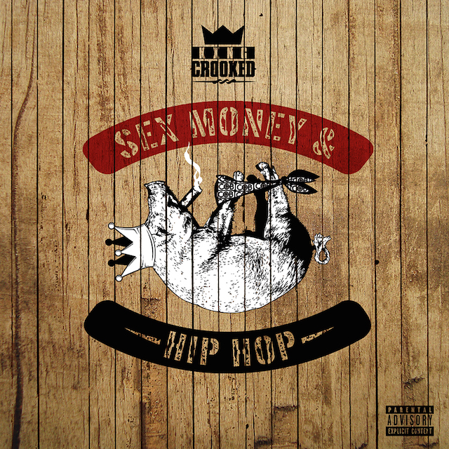 Sex, Money & Hip Hop - KXNG CROOKED