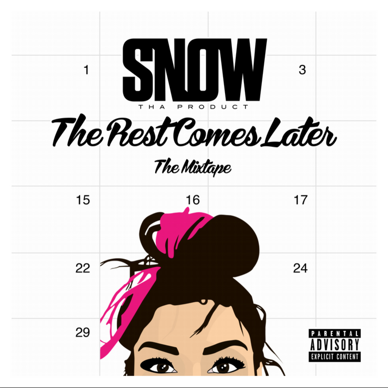 "Snow Tha Product ""The Rest Comes Later"" Release Date, Cover Art, Tracklist, Download & Mixtape Stream"