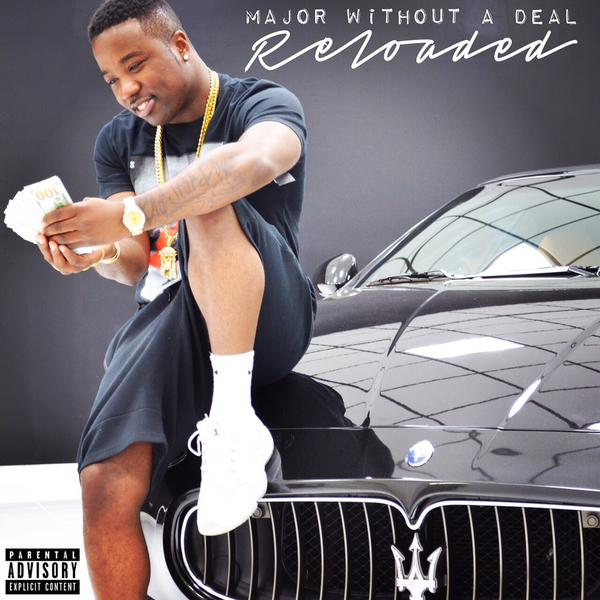 "Troy Ave ""Major Without A Deal: Reloaded"" Release Date, Cover Art, Tracklist, Download & Mixtape Stream"