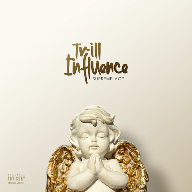 Trill Influence Supreme Ace