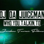 "OJ Da Juiceman - ""Who You Talkin To"""