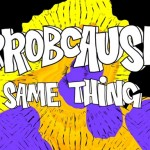 "ProbCause - ""Same Thing"""