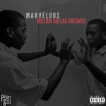"Marvelous Remains A ""Million Dollar Dreamer"""