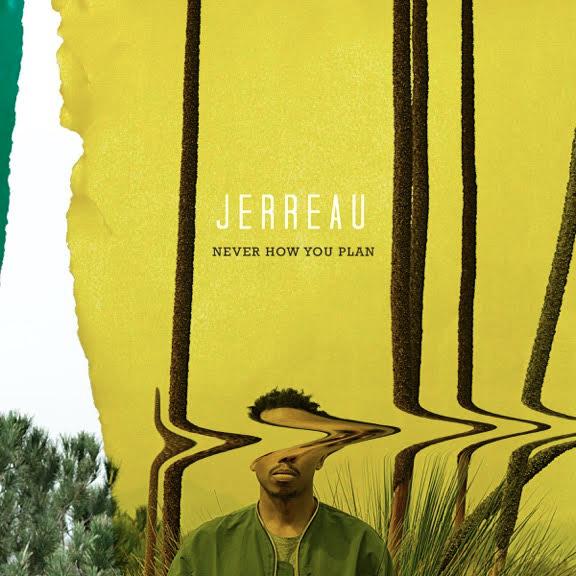 Jerreau - Never How You Plan