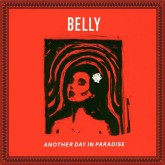 Belly - Another Day In Paradise Review